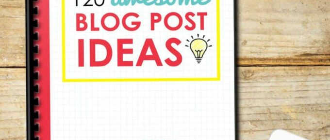 Get 120 awesome suggestions for your blog: you'll never be without ideas again!
