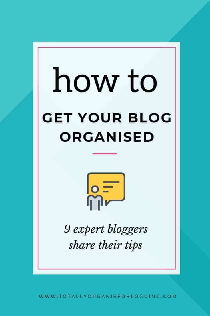 Blog organisation tips from experts