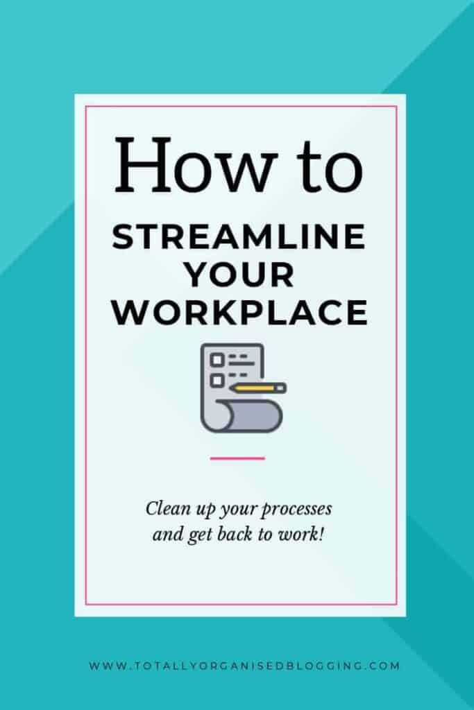 How to streamline your business processes by tidying up your workspace.