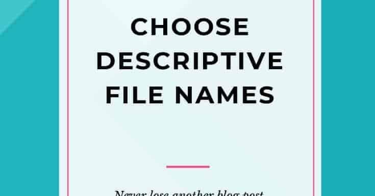 descriptive file names