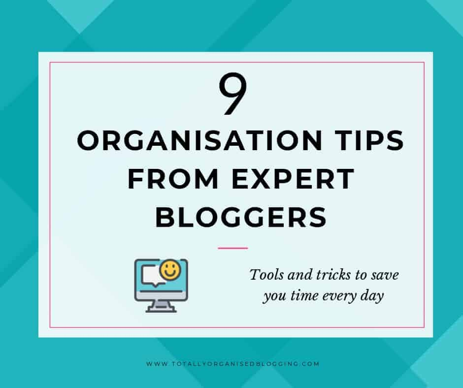 Blog organisation expert tips