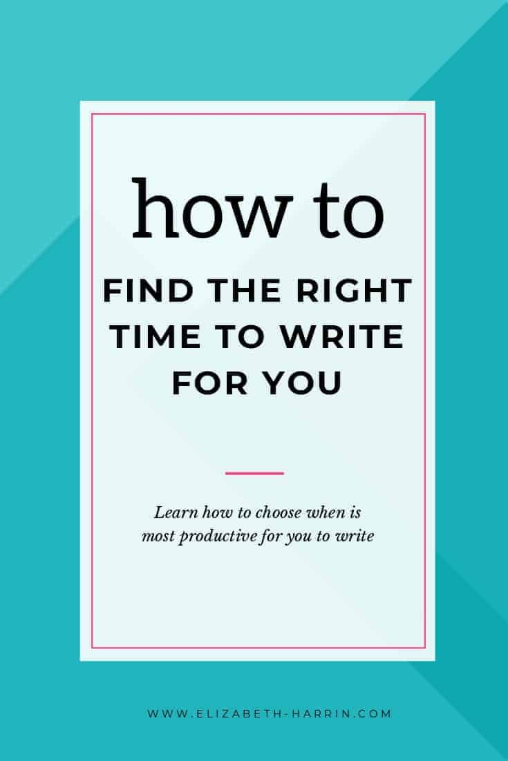 How to find the right time to write for you